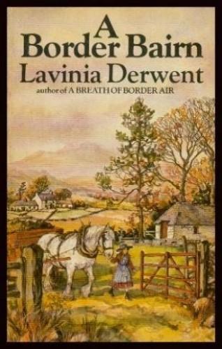 A Border Bairn By Lavinia Derwent
