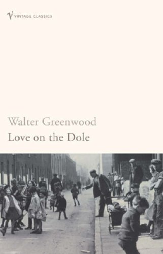 Love On The Dole By Walter Greenwood