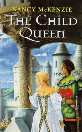 The Child Queen By Nancy McKenzie