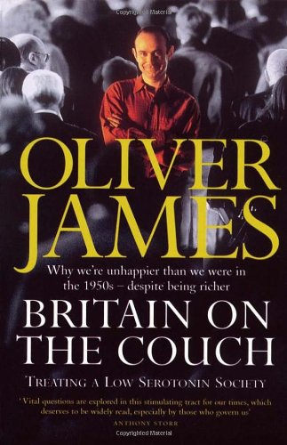 Britain On The Couch By Oliver James