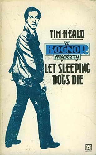 Let Sleeping Dogs Lie (A Bognor mystery) By Tim Heald