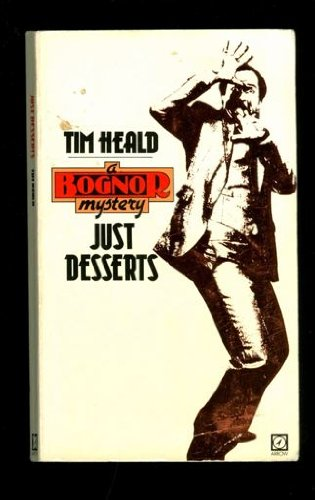 Just Desserts (A Bognor mystery) By Tim Heald