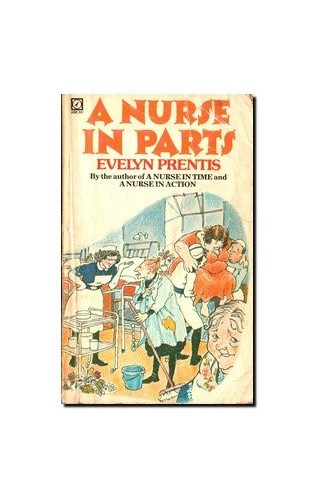 Nurse in Parts By Evelyn Prentis