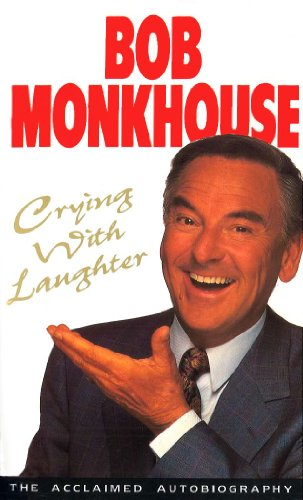 Crying with Laughter: My Life Story by Bob Monkhouse