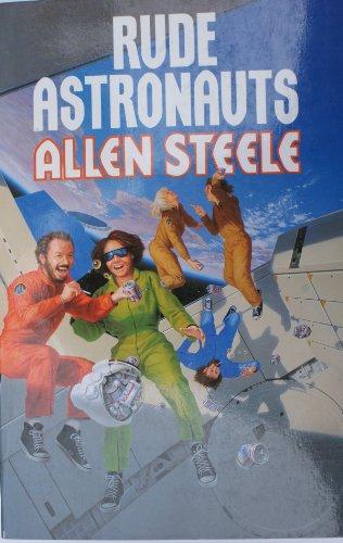 Rude Astronauts By Allen M. Steele