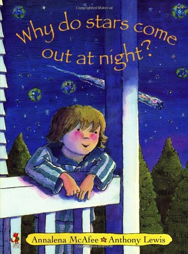 Why Do Stars Come Out at Night? by Annalena McAfee