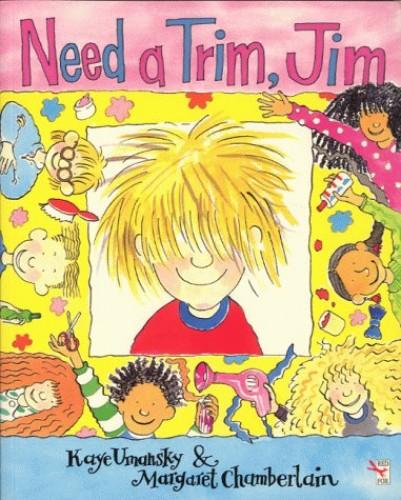 Need a Trim Jim By Kaye Umansky