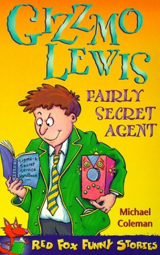 Gizzmo Lewis, Fairly Secret Agent By Michael Coleman