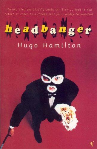 Headbanger By Hugo Hamilton