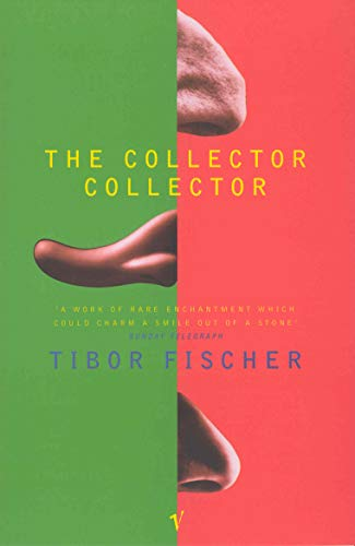 The Collector Collector By Tibor Fischer