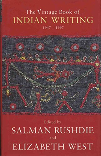 Vintage Book of Indian Writing: 1947-97 By Edited by Salman Rushdie