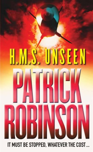 HMS Unseen By Patrick Robinson