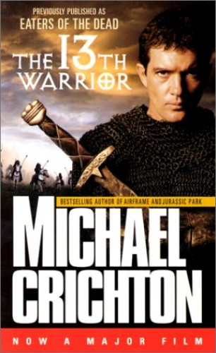 The Thirteenth Warrior Aka Eaters Of The Dead By Michael Crichton