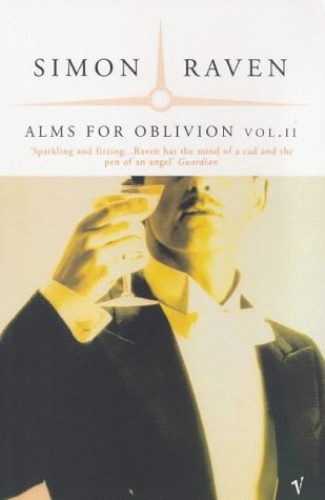Alms for Oblivion: Vol. II : Vol 2 [The Judas Boy; Places Where They Sing; Sound the Retreat; Come Like Shadows] By Simon Raven