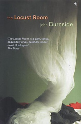 The Locust Room By John Burnside