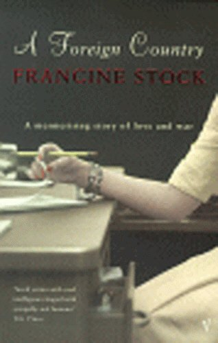 A Foreign Country By Francine Stock
