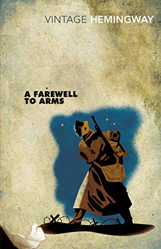 A Farewell to Arms (Vintage Classics) By Ernest Hemingway