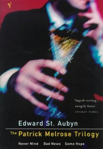 The Patrick Melrose Trilogy By Edward St. Aubyn