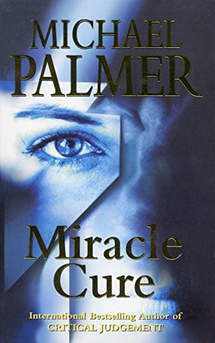 Miracle Cure By Michael Palmer