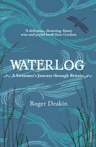 Waterlog: A Swimmer's Journey Through Britain By Roger Deakin