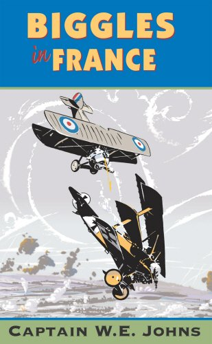Biggles in France By W. E. Johns
