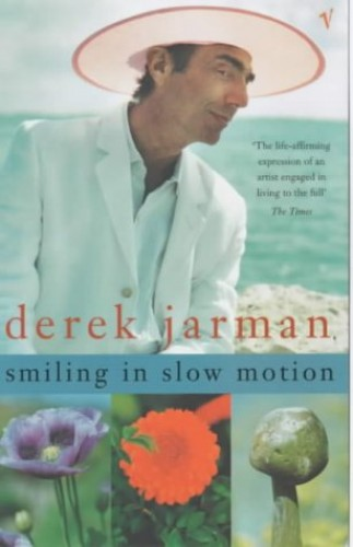 Smiling in Slow Motion By Derek Jarman