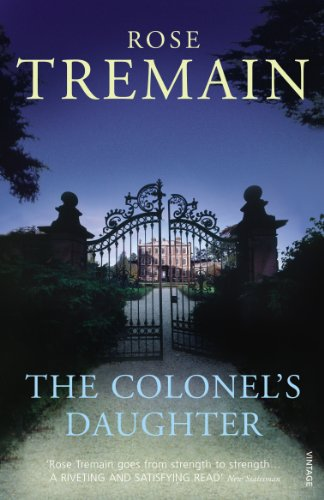 The Colonel's Daughter by Rose Tremain