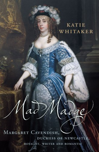 Mad MadgeMargaret Cavendish, Duchess of Newcastle, By Katie Whitaker