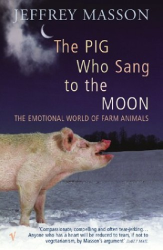 The Pig Who Sang To The Moon By Jeffrey Masson