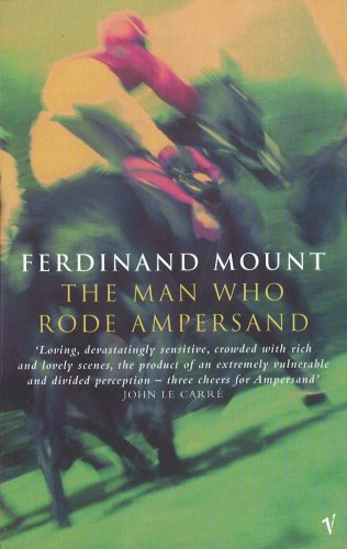 The Man Who Rode Ampersand By Ferdinand Mount