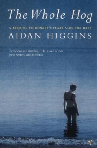 The Whole Hog By Aidan Higgins