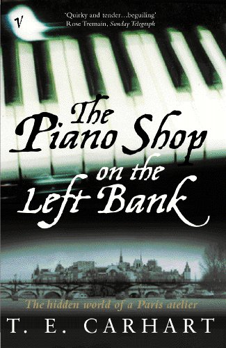 The Piano Shop On The Left Bank By T.E. Carhart
