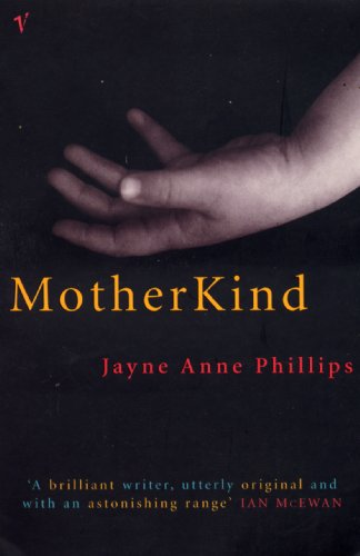 MotherKind By Jayne Anne Phillips