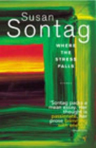 Where The Stress Falls By Susan Sontag