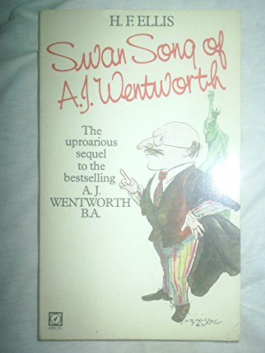 Swan Song of A.J.Wentworth By Humphry Francis Ellis