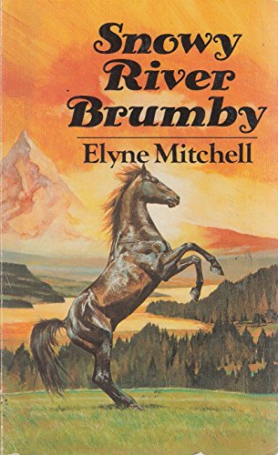Snowy River Brumby By Elyne Mitchell