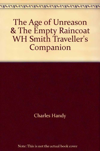 The Age of Unreason & The Empty Raincoat WH Smith Traveller's Companion By Charles Handy