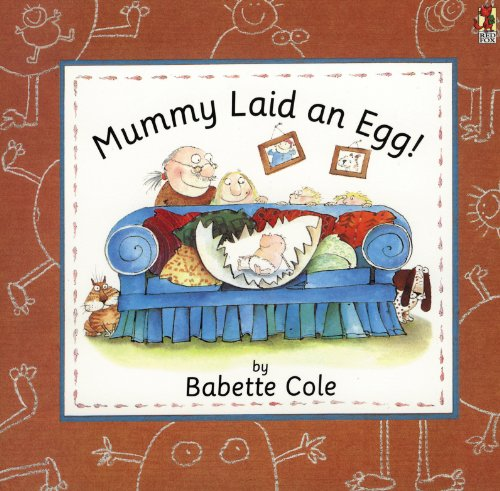 Mummy Laid An Egg! By Babette Cole