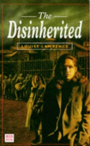 The Disinherited By Louise Lawrence