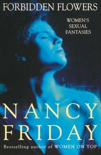 Forbidden Flowers By Nancy Friday