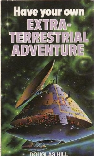 Have your own extra-terrestrial adventure By Douglas Hill