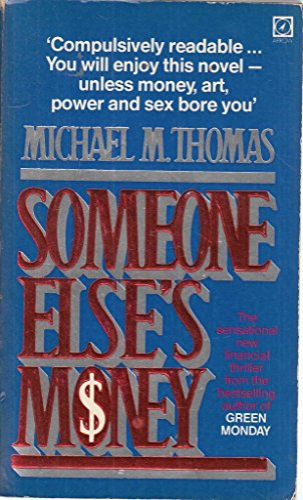 Someone Else's Money By Michael M. Thomas