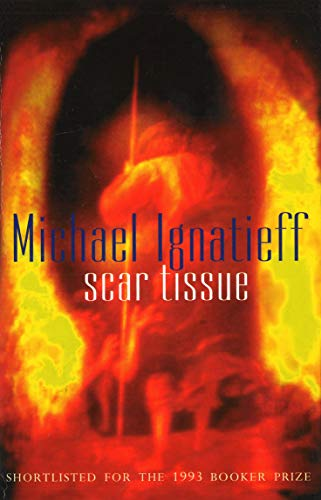 Scar Tissue By Michael Ignatieff