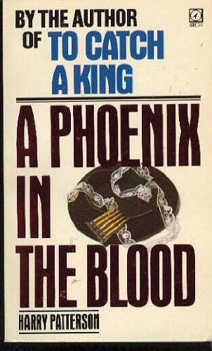 Phoenix in the Blood By Harry Patterson
