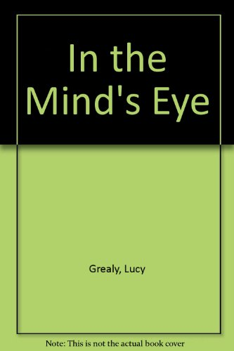 In the Mind's Eye By Lucy Grealy