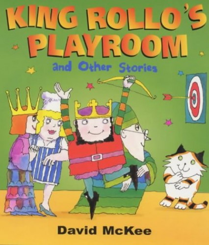 King Rollo's Playroom By David Mckee