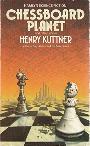 Chessboard Planet and Other Stories By Henry Kuttner