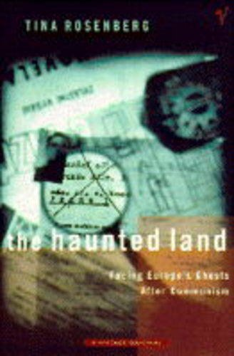 The Haunted Land By Tina Rosenberg