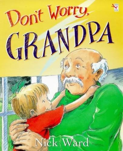 Don't Worry, Grandpa By Nick Ward