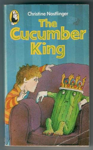 Cucumber King By Christine Nostlinger